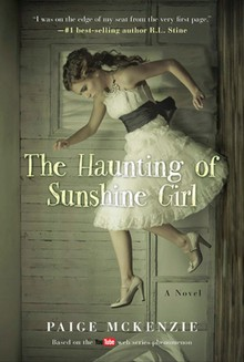 """Paige Mckenzie's breakout young adult novel, """"The Haunting of Sunshine Girl."""""""