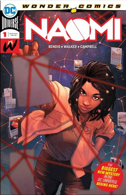 """""""Naomi,"""" written by Brian Michael Bendis and David F. Walker, with art by Jamal Campbell, is the third title from Bendis' Wonder Comics imprint with DC Comics."""