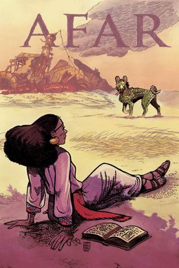 """""""AFAR"""", with art by Kit Seaton, written by Leila Del Duca, March 2017, Image Comics."""