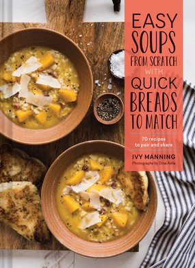 "Ivy Manning includes 70 recipes to pair and share in ""Easy Soups From Scratch with Quick Breads to Match."" Her promise: a hearty, flavorful soup and warm, textured bread from stove to table in under an hour."
