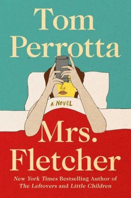 """In """"Mrs. Fletcher"""", Tom Perrotta's empty nest mom finds an unexpected path to re-evaluating her life through internet porn."""