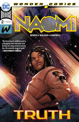 """""""Naomi"""" is the third title from DC's imprint, Wonder Comics, which focuses on teen stories. Written by Brian Michael Bendis and David F. Walker, it centers on a young girl's efforts to reconstruct her mysterious past."""